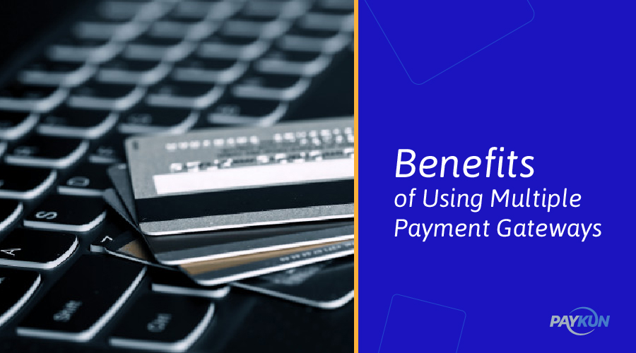 Benefits of Using Multiple Payment