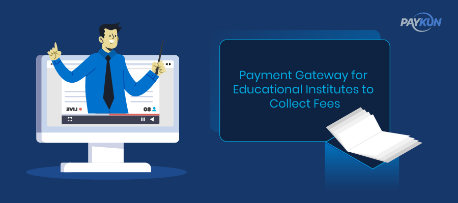 Payment Gateway for Educational Institutes to Collect Fees